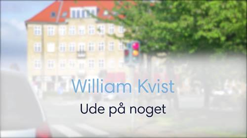 William Kvist – Ude på noget